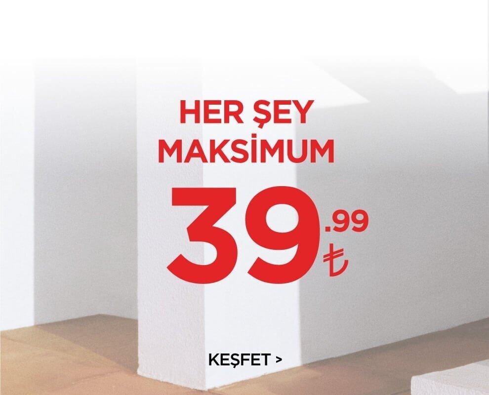 Her Şey Maksimum 39.99 TL